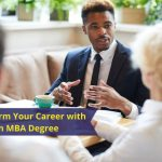 8 Ways to Transform Your Career with an MBA Degree