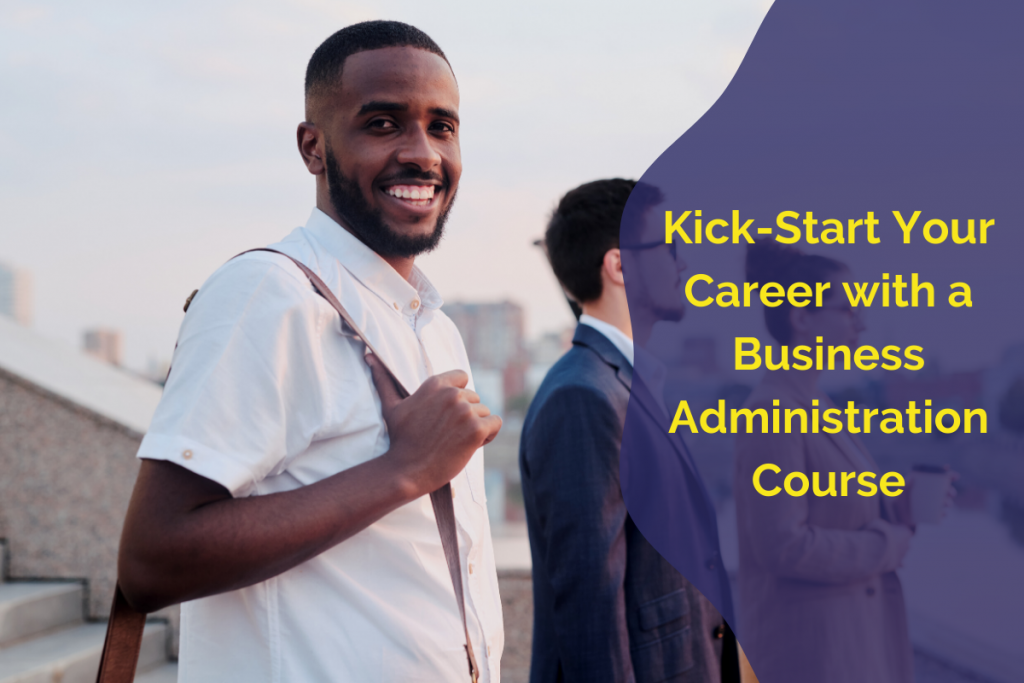 Start Your Career with a Business Administration Course