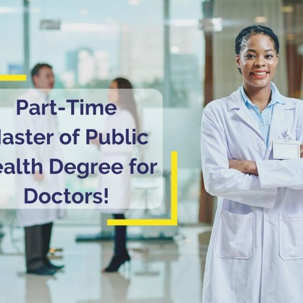 Why Should Doctors Get a Part-Time Master of Public Health Degree