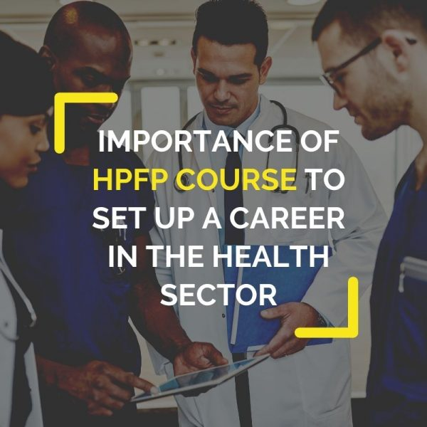HPFP Course to Set up a Career in the Health Sector