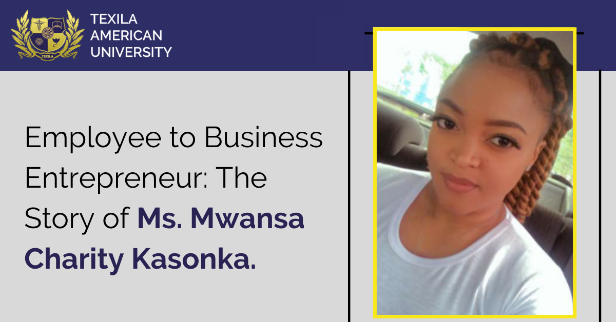 Employee to Business Entrepreneur: The Story of Ms. Mwansa Charity Kasonka