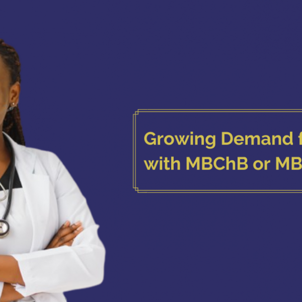 Demand for Doctors with MBChB or MBBS Degree
