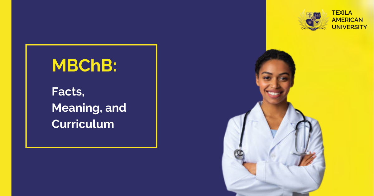 MBChB Facts, Meaning, and Curriculum